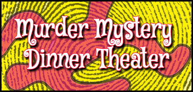 SOLD OUT-Murder Mystery Dinner Theater @ Patti's