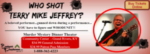 Who Shot Terry Mike Jeffrey? @ Grand Rivers Community Center | Grand Rivers | Kentucky | United States